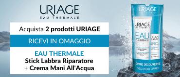Acquista 2 porodotti Uriage e ricevi in omaggio EAU Thermale Stick Labbra riparatore e Crema mani All'acqua
